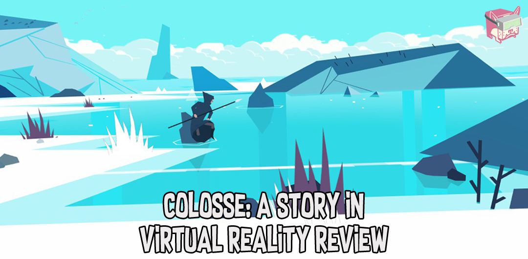 Colosse Review - Oculus Rift, FalseDogs