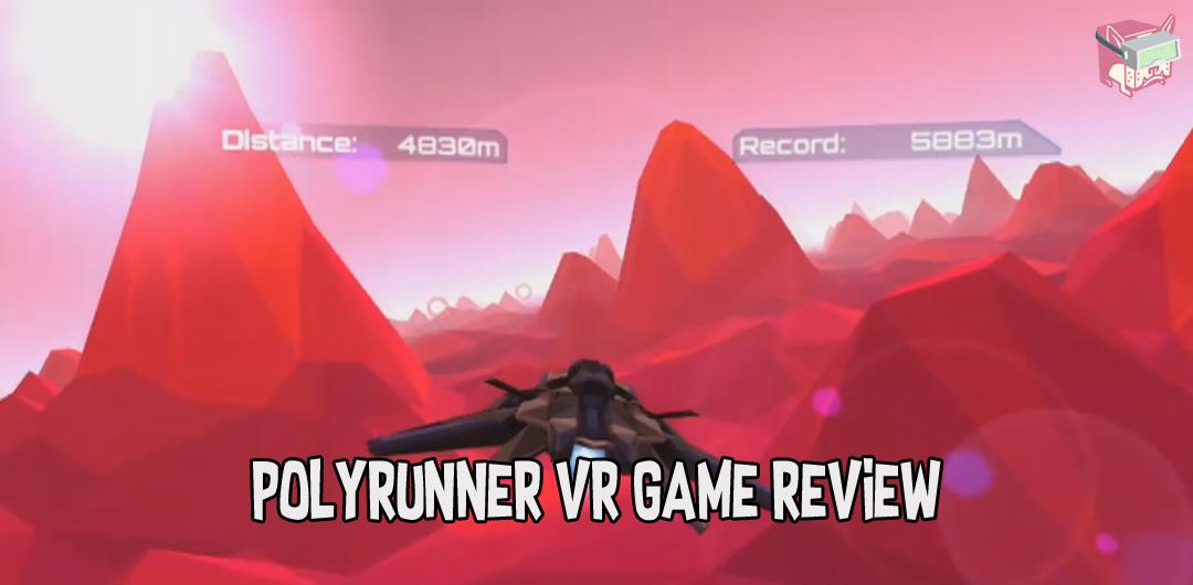PolyRunner VR Game Review