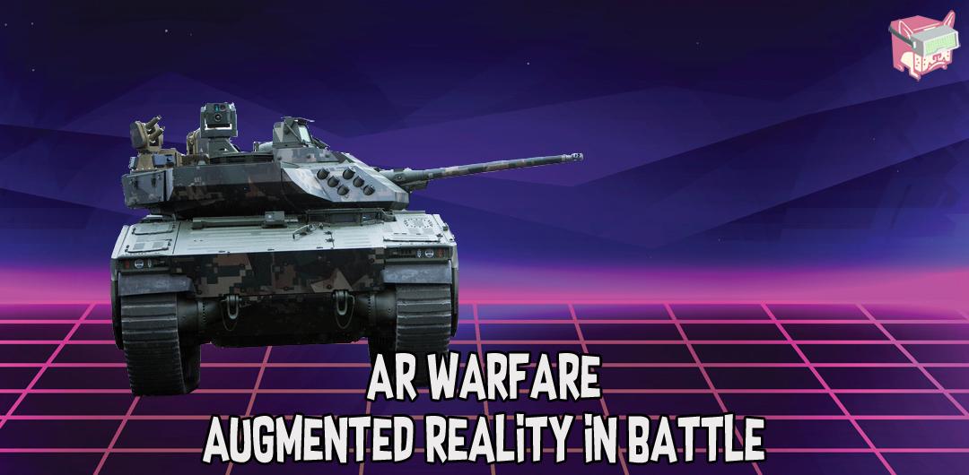 AR Warfare - Augmented Reality in Battle