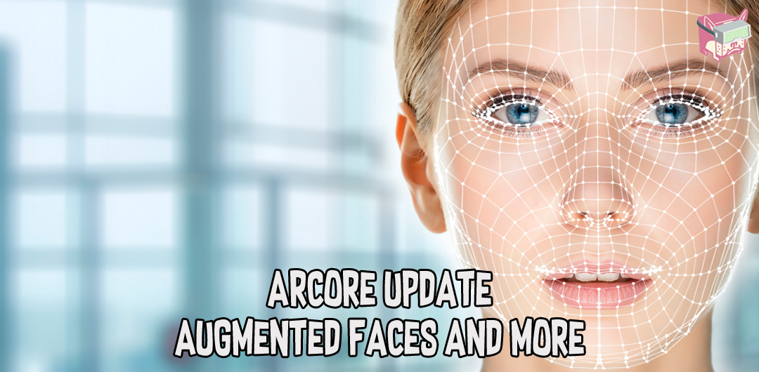 ARCore Update - Augmented Faces and More | FalseDogs