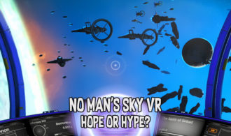 No Man's Sky VR: Hope or Hype