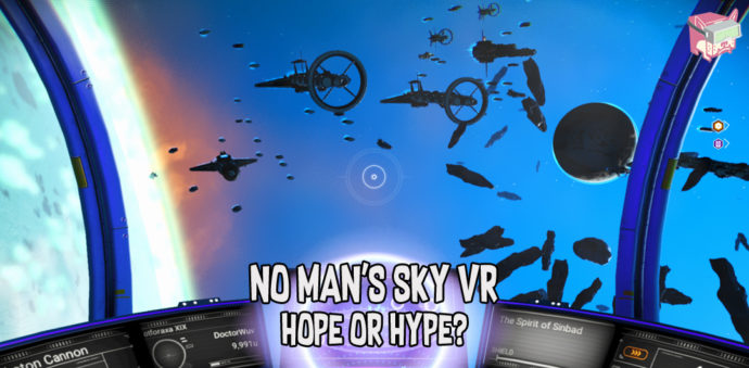 No Man's Sky VR - Hope or Hype?