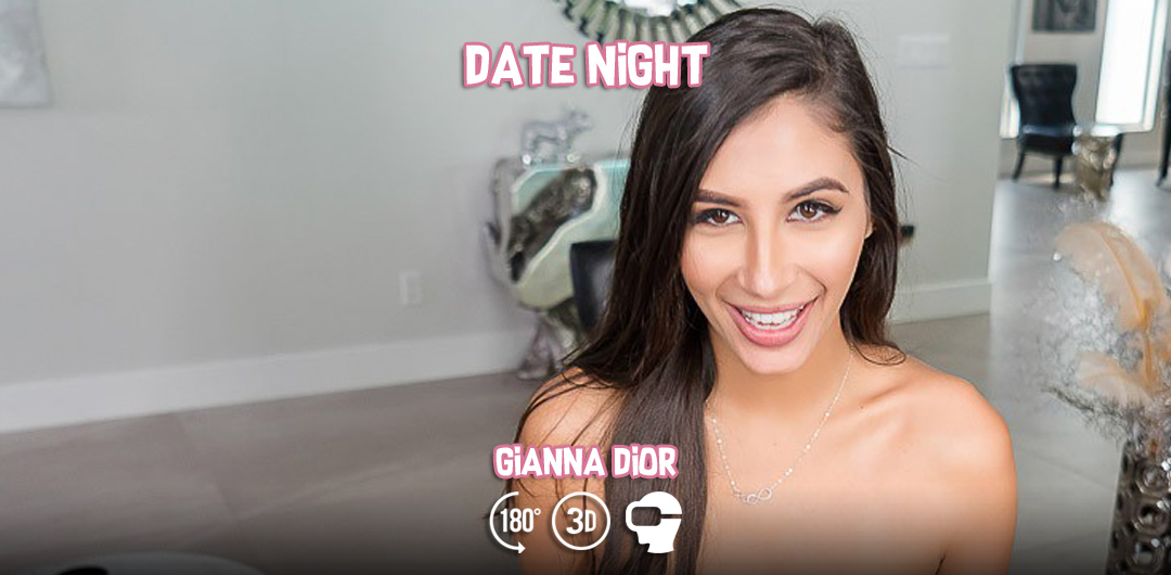 Date Night - Gianna Dior - VR Bangers