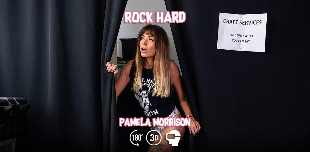 Rock Hard - Pamela Morrison - WankzVR