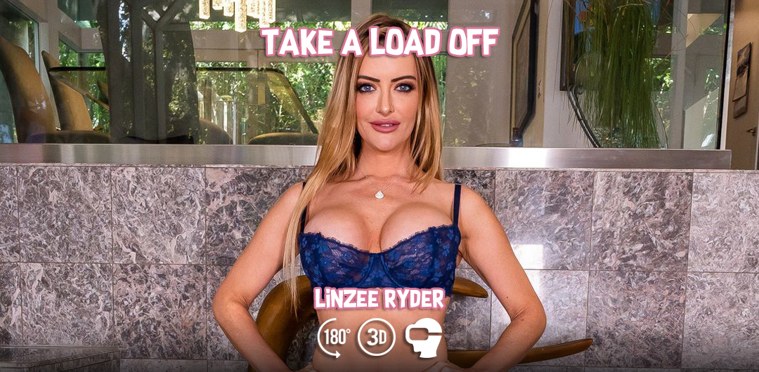 Linzee Ryder - Take a Load Off - MILF VR