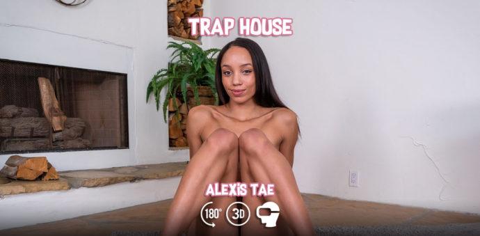 Alexis Tae - Trap House - WankzVR